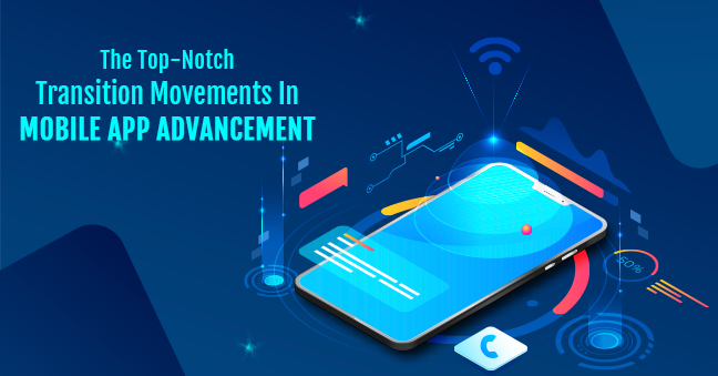 Transition movements in mobile app advancement