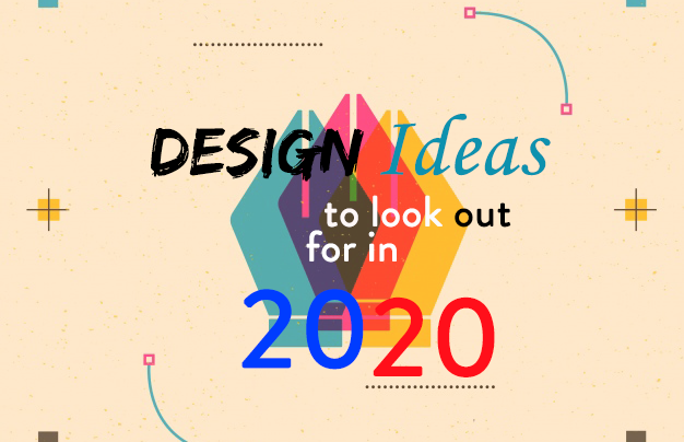 Design ideas to look out for in 2020