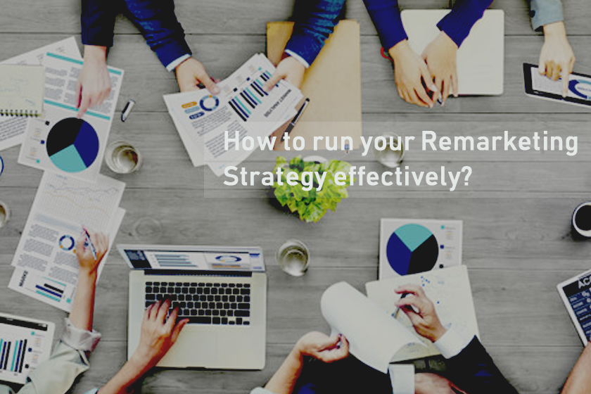 Run your remarketing strategy effectively