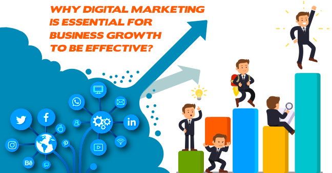 Why Digital Marketing is essential for business growth to be effective?
